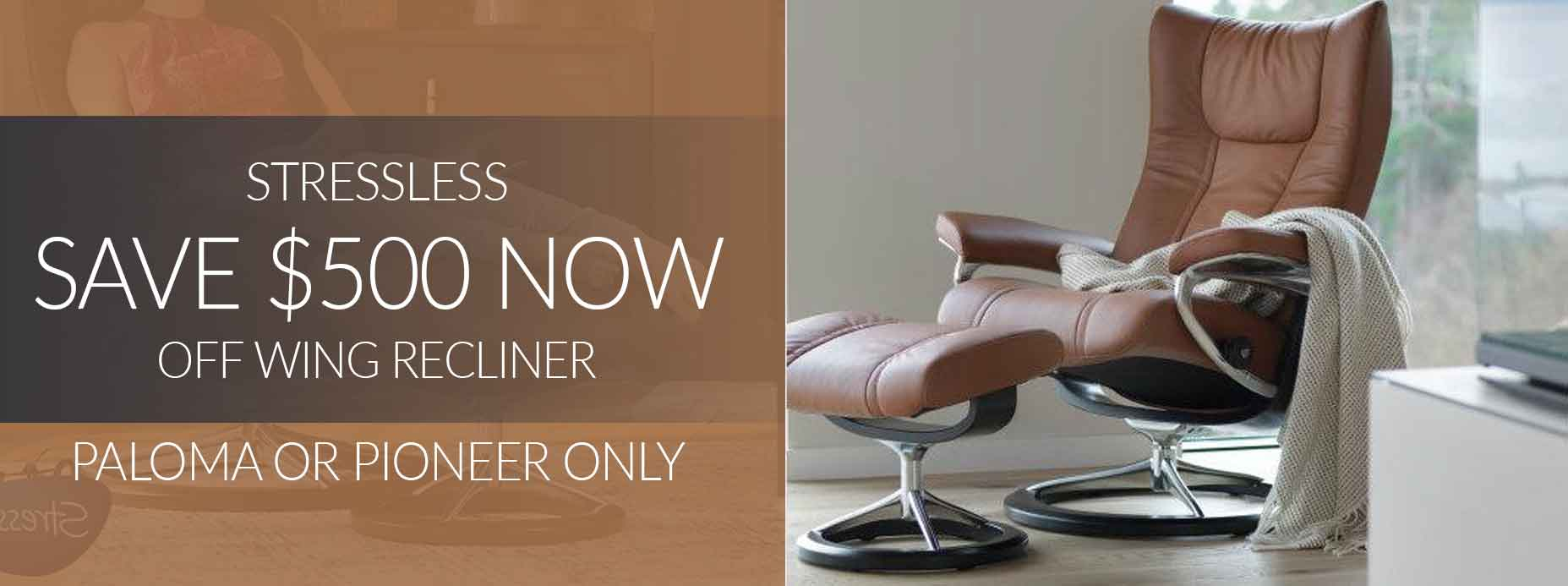 Save $500 on Stressless Wing